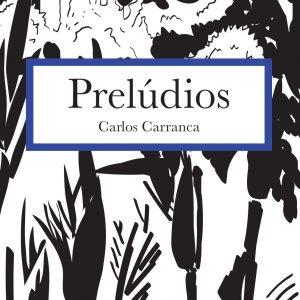Prelúdios - Carlos Carranca