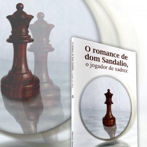 O romance de dom Sandalio, o jogador de xadrez